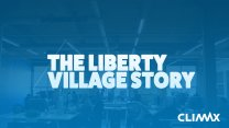 Climax Media: Liberty Village Story