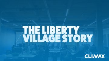 Climax Media: Liberty Village Story